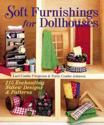 Image for Soft Furnishings For Dollhouses: 215 Enchanting NoSew Designs & Patterns