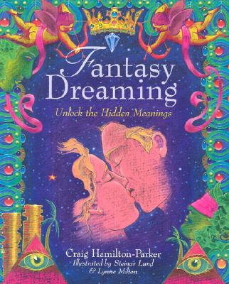 Fantasy Dreaming: Unlock the Hidden Meaning, Hamilton-Parker, Craig