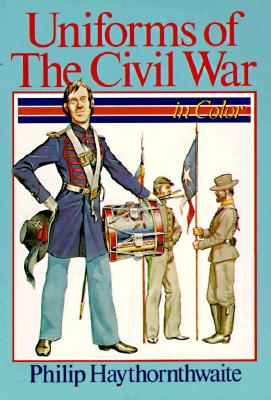 Image for UNIFORMS OF THE CIVIL WAR IN COLOR