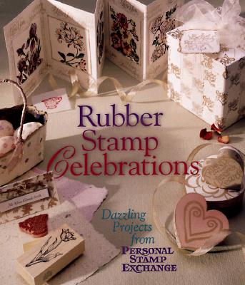 Image for Rubber Stamp Celebrations: Dazzling Projects from Personal Stamp Exchange