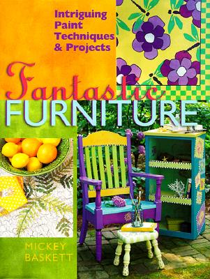 Image for FANTASTIC FURNITURE INTRIGUING PAINT TECHNIQUES & PROJECTS