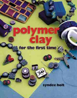 Image for Polymer Clay for the first time®