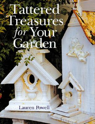 Image for Tattered Treasures for Your Garden