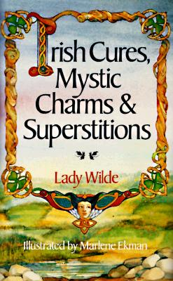 Image for Irish Cures, Mystic Charms & Superstitions