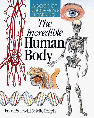 Image for The Incredible Human Body: A Book Of Discovery & Learning