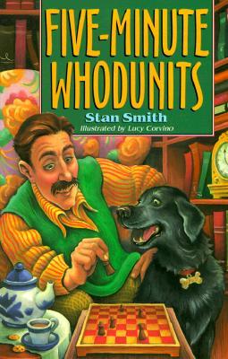 Five-Minute Whodunits, Smith, Stan; Corvino, Lucy [Illustrator]