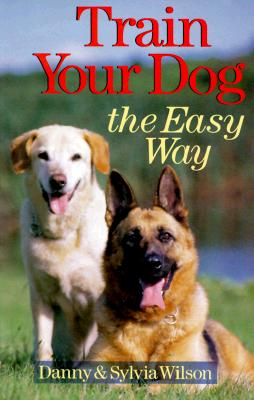 Image for TRAIN YOUR DOG THE EASY WAY