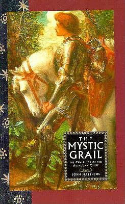 Image for Mystic Grail: The Challenge of the Arthurian Quest