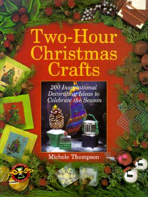 Image for TWO-HOUR CHRISTMAS CRAFTS 200 INSPIRATIONAL DECORATING IDEAS