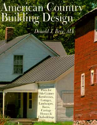 Image for AMERICAN COUNTRY BUILDING DESIGN: Rediscovered Plans For 19th-Century American Farmhouses, Cottages, Landscapes, Barns, Carriage Houses & Outbuildings
