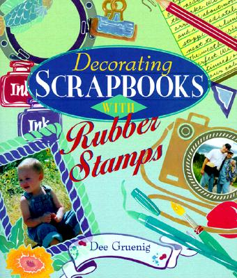 Image for DECORATING SCRAPBOOKS WITH RUBBER STAMPS
