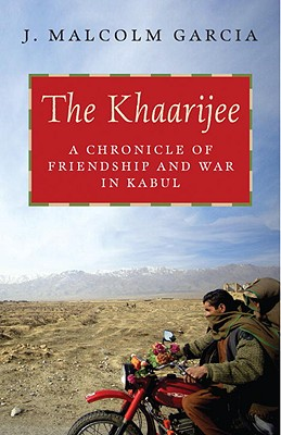 Image for The Khaarijee: A Chronicle of Friendship and War in Kabul