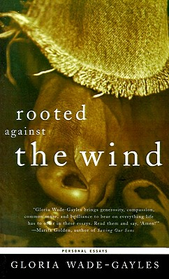 ROOTED AGAINST THE WIND, GLORIA WADE-GAYLES