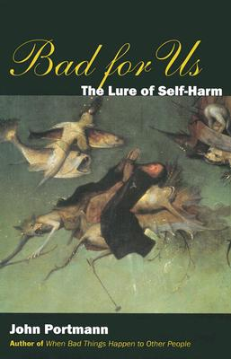 Image for Bad for Us: The Lure of Self-Harm