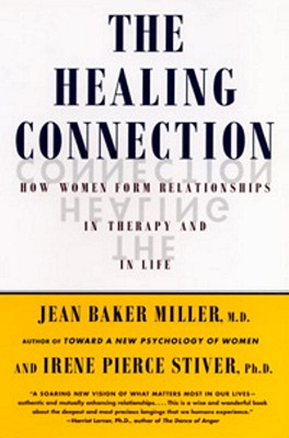Image for The Healing Connection: How Women Form Relationships in Therapy and in Life
