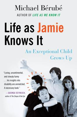 Image for Life as Jamie Knows It: An Exceptional Child Grows Up