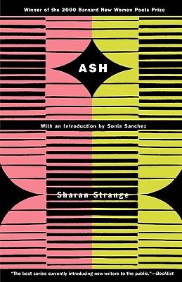 Ash (Barnard New Women Poets), Strange, Sharan