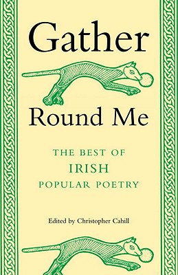 Image for Gather 'Round Me: The Best of Irish Popular Poetry