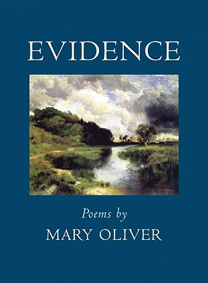 Evidence: Poems, Mary Oliver