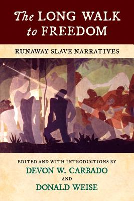 Image for The Long Walk to Freedom: Runaway Slave Narratives