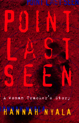 Point Last Seen: A Woman Tracker's Story, Hannah Nyala