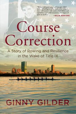 Image for COURSE CORRECTION: A STORY OF ROING AND RESILIENCE IN THE WAKE OF TITLE IX