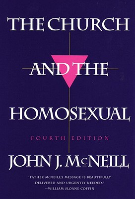 The Church and the Homosexual: Fourth Edition, McNeill, John J.