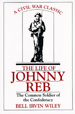 Image for LIFE OF JOHNNY REB : THE COMMON SOLDIER