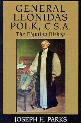 Image for General Leonidas Polk C.S.A.: The Fighting Bishop (Southern Biography Series)