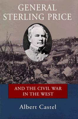 Image for General Sterling Price and the Civil War in the West