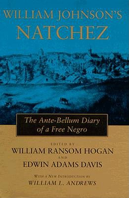 Image for William Johnson's Natchez: The Ante-Bellum Diary of a Free Negro