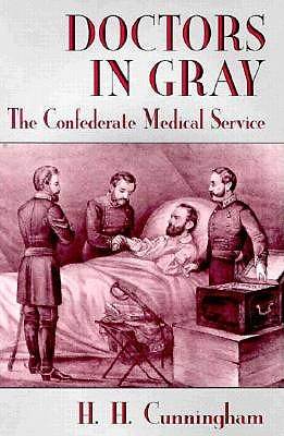 Image for Doctors in Gray: The Confederate Medical Service
