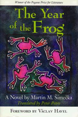 The Year of the Frog: A Novel (Pegasus Prize for Literature), Simecka, Martin M.