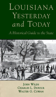 Image for Louisiana, Yesterday and Today: A Historical Guide to the State