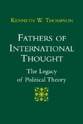 Image for Fathers of International Thought: The Legacy of Political Theory