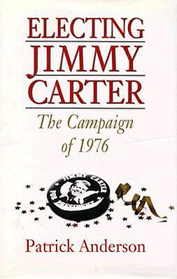 Image for Electing Jimmy Carter: The Campaign of 1976