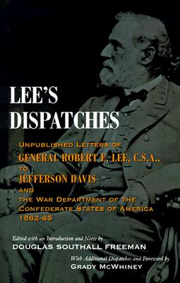 Image for Lee's Dispatches: Unpublished Letters of General Robert E. Lee, C.S.A., to Jefferson Davis and the War Department of the Confederate States of America, 1862-65