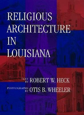 Religious Architecture in Louisiana, Robert W. Heck, Otis B. Wheeler