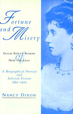 Image for Fortune and Misery, Sallie Rhett Roman of New Orleans: A Biographical Portrait and Selected Fiction, 1891-1920