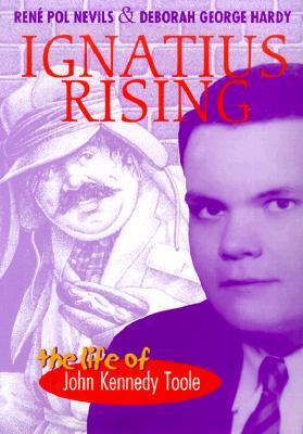 Image for Ignatius Rising: The Life of John Kennedy Toole