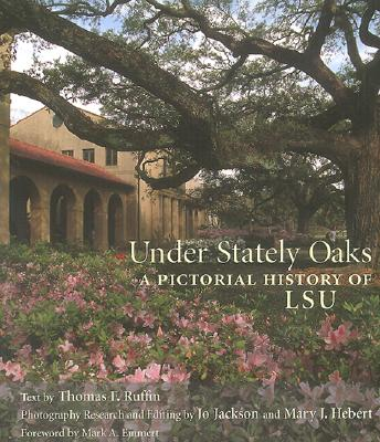 Image for Under Stately Oaks: A Pictorial History of Lsu