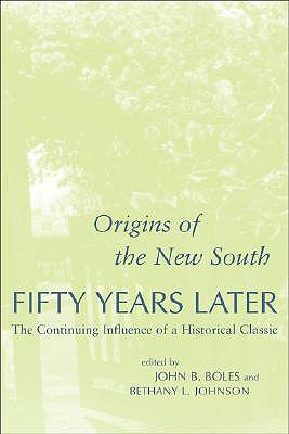 Image for Origins of the New South Fifty Years Later: The Continuing Influence of a Historical Classic