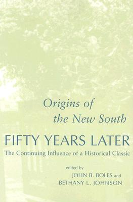 "Image for ""Origins of the New South"" Fifty Years Later: The Continuing Influence of a Historical Classic (Pegasus Prize for Literature)"