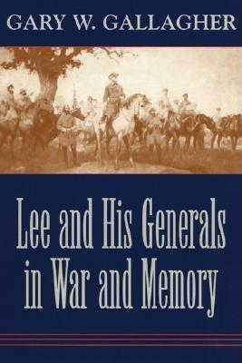 Image for Lee and His Generals in War and Memory