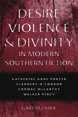 Image for Desire, Violence, and Divinity in Modern Southern Fiction: Katherine Anne Porter