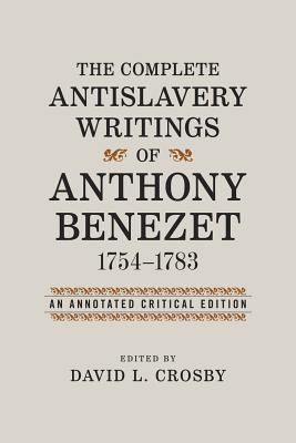 Image for COMPLETE ANTISLAVERY WRITINGS OF ANTHONY BENEZET 1