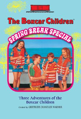 Image for The Boxcar Children Spring Break Special: The Mystery Cruise/ the Black Pearl Mystery/ the Mystery in the Mall (Boxcar Children Mysteries)