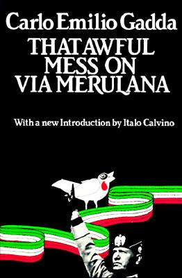 Image for THAT AWFUL MESS ON VIA MERULANA NEW INTRODUCTION BY ITALO CALVINO TRANSLATED BY WILLIAM WEAVER