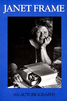 Image for Janet Frame: An Autobiography; Volume One : To the Is-Land, Volume Two : An Angel at My Table, Volume Three : The Envoy from Mirror City/ 3 Volumes in One Book