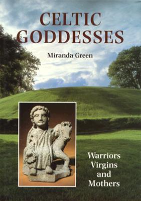 Image for Celtic Goddesses: Warriors, Virgins and Mothers